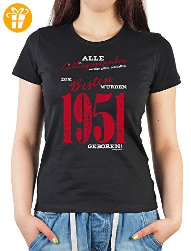 Fun Girlie Shirt - Lieblingsmenschen die Besten wurden 1951 geboren - zum Geburtstag - Shirts zum 50 geburtstag (*Partner-Link)