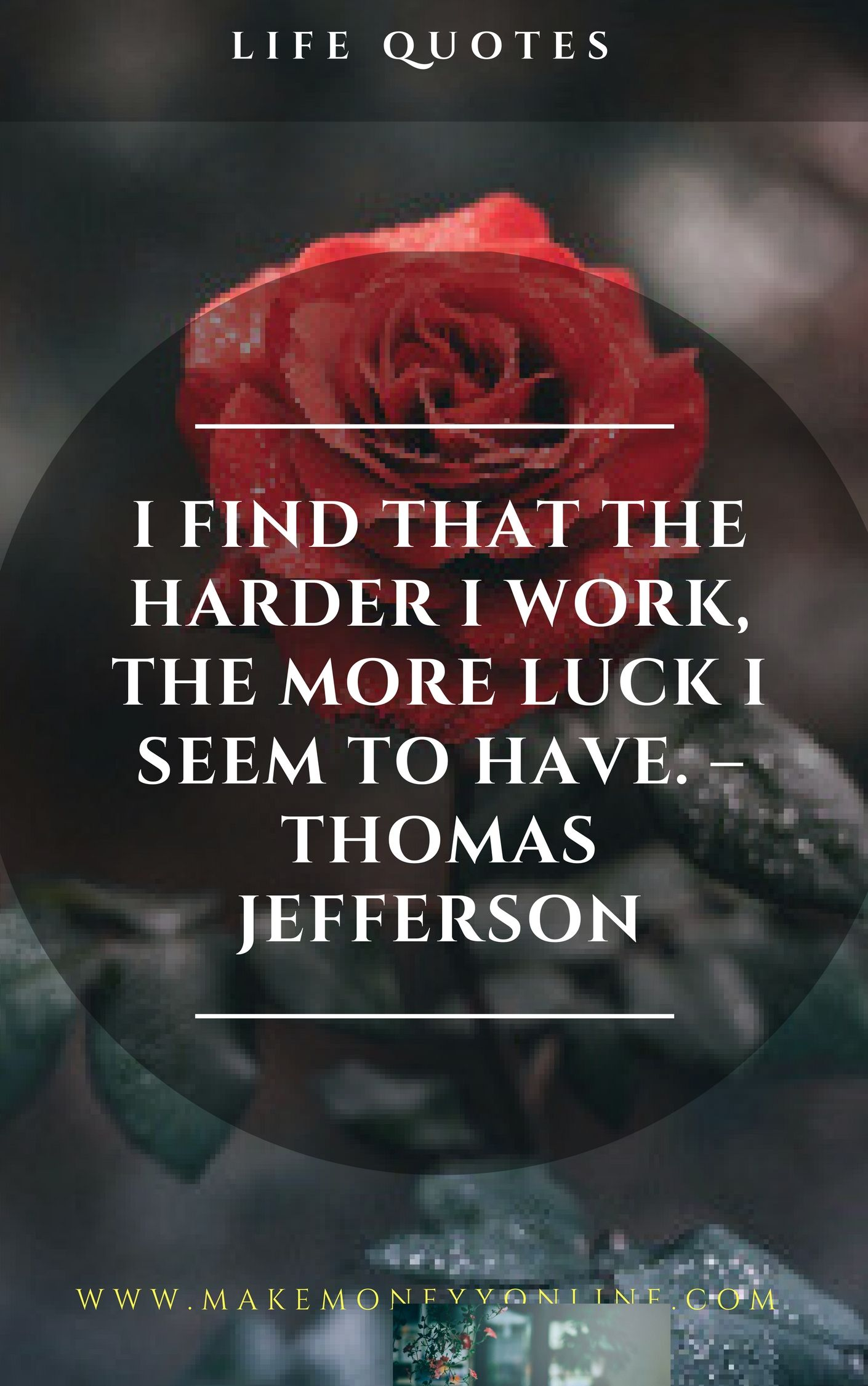 I Find That The Harder I Work The More Luck I Seem To Have
