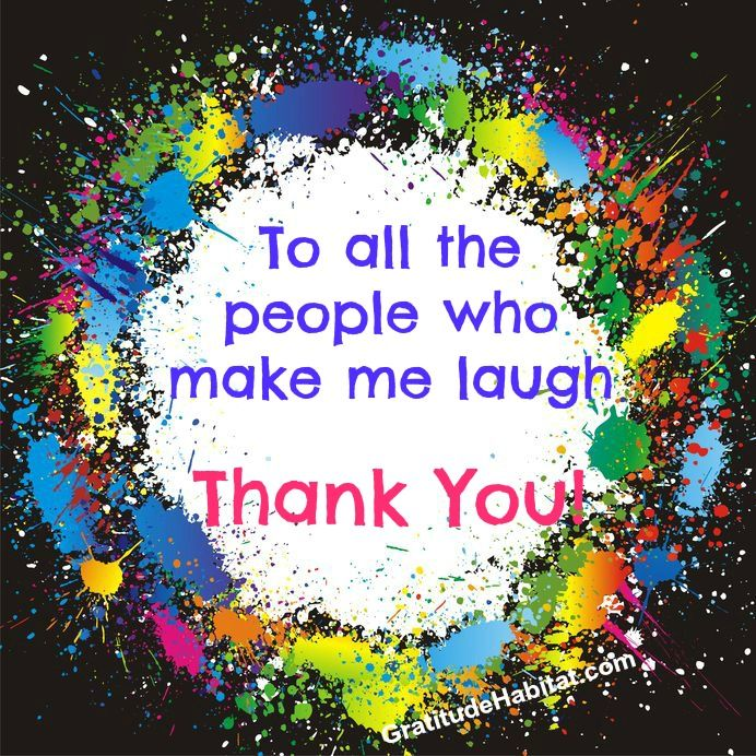 You are special. Visit us at: www.GratitudeHabitat.com #laugh #thank-you #gratitude-quote