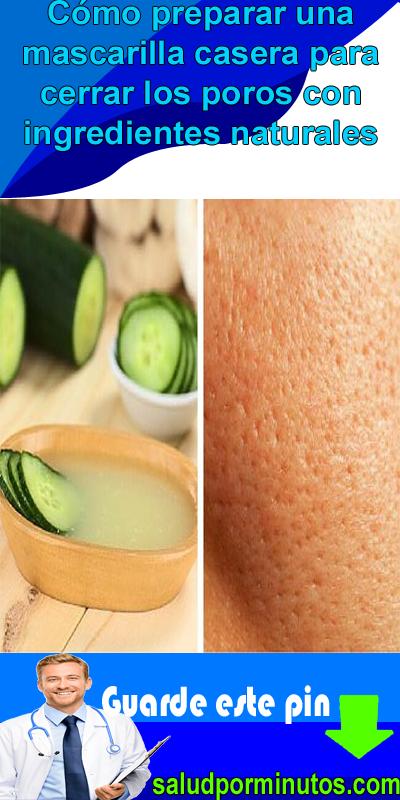 Cómo Preparar Una Mascarilla Casera Para Cerrar Los Poros Con Ingredientes Naturales Mascarilla Casera Casero Cuidado De La Piel
