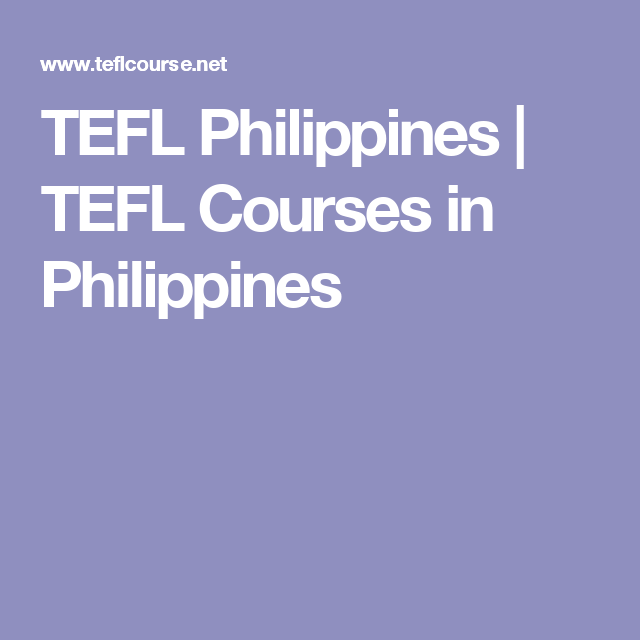 tefl philippines | tefl courses in philippines | tefl tesol course ...