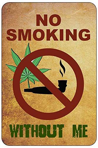 SignDragon No Smoking Without Me 2 – Weed Marijuana Cannabis Funny Metal Sign for Your Garage Decor, Man cave Ideas, Yard Stuff or Wall. 420 Blaze it Friendly Gift