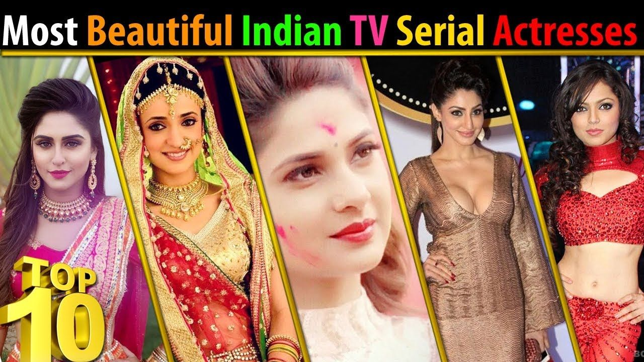 Top 10 Most Beautiful Indian Tv Serial Actresses Top 10 List 2018