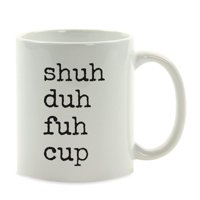 Funny Coffee Mug Gift, Typewriter Style, Shuh Duh Fuh Cup, 1-Pack - Walmart.com