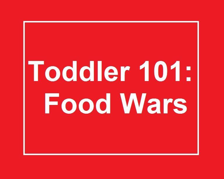 Toddler 101 food wars with images food wars toddler
