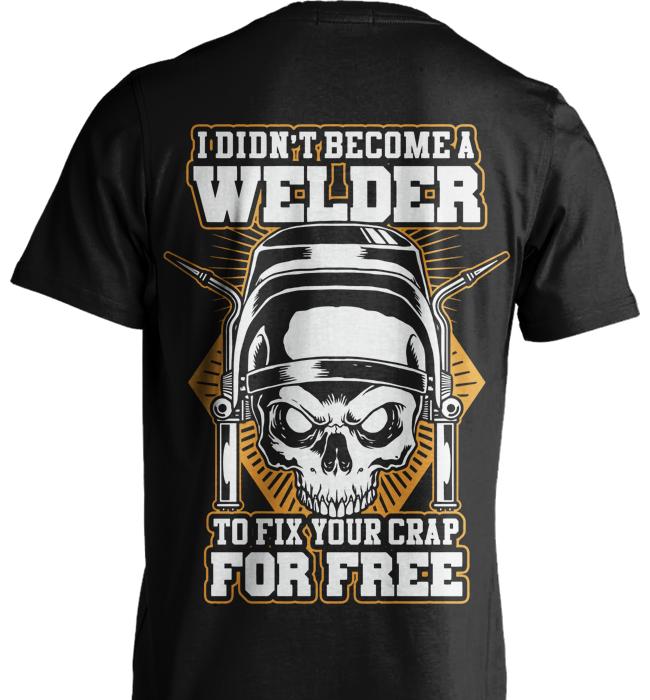 Welders Shirt Are You A Welder Become A Welder To Fix