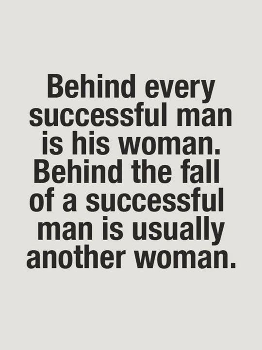 Behind Every Successful Man Funny Relationship Stuff Behind