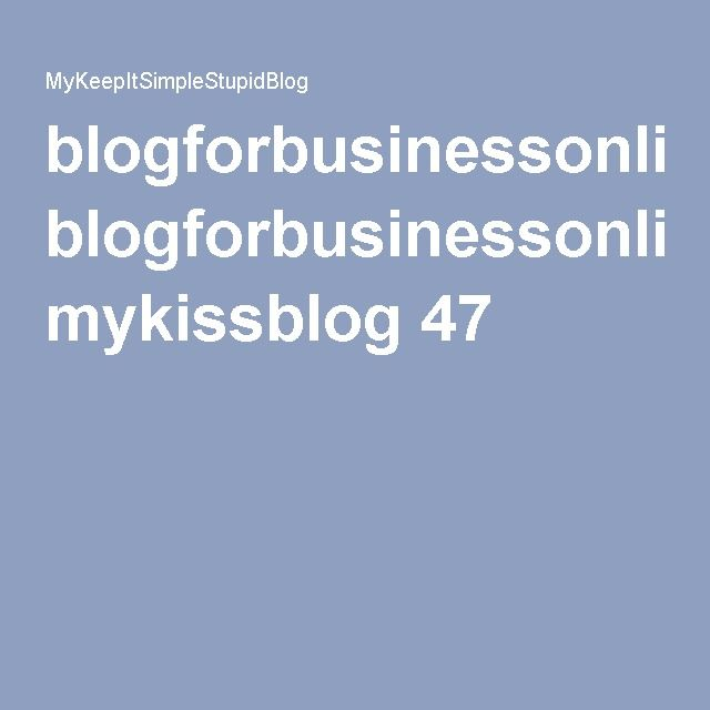 blogforbusinessonline.com mykissblog 47