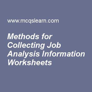 Methods for Collecting Job Analysis Information Worksheets Human - job analysis