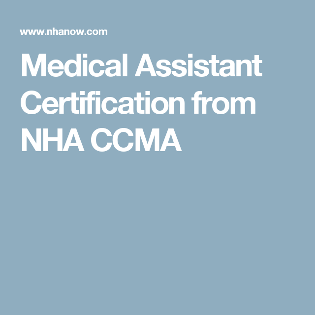 Medical Assistant Certification from NHA CCMA | school | Pinterest ...