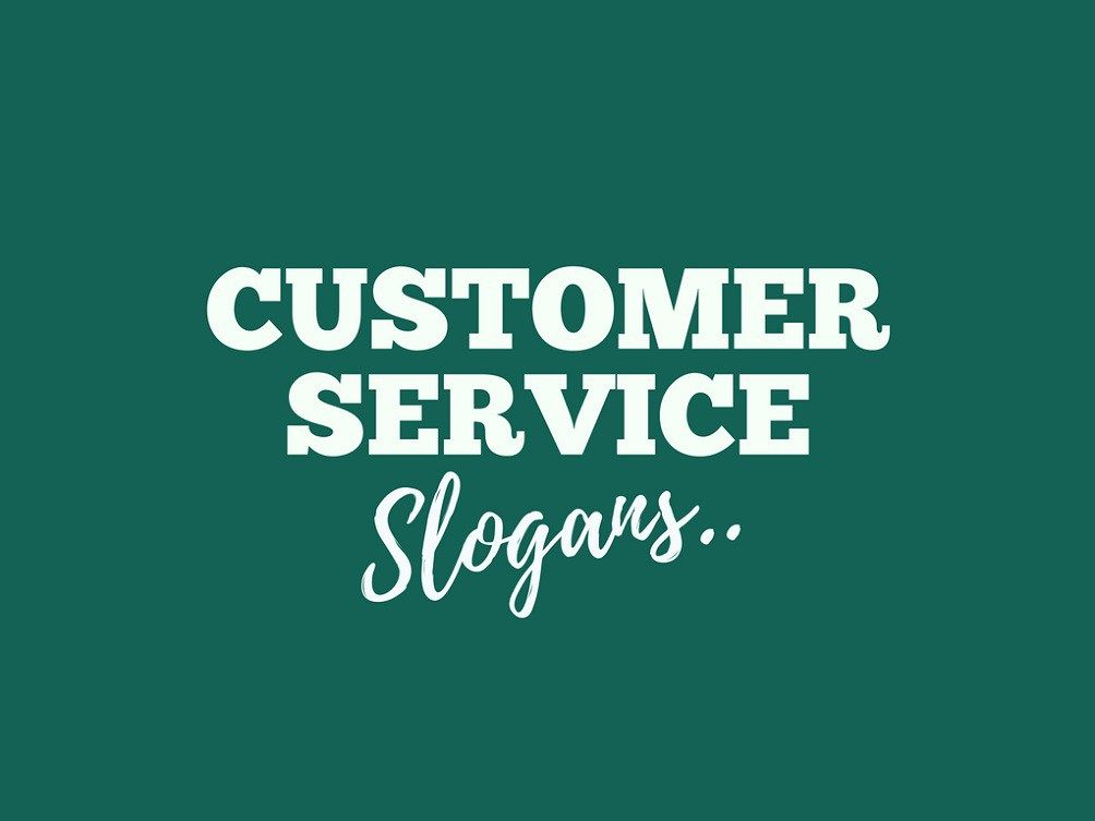 List Of 201 Brilliant Customer Service Slogans Customer Service