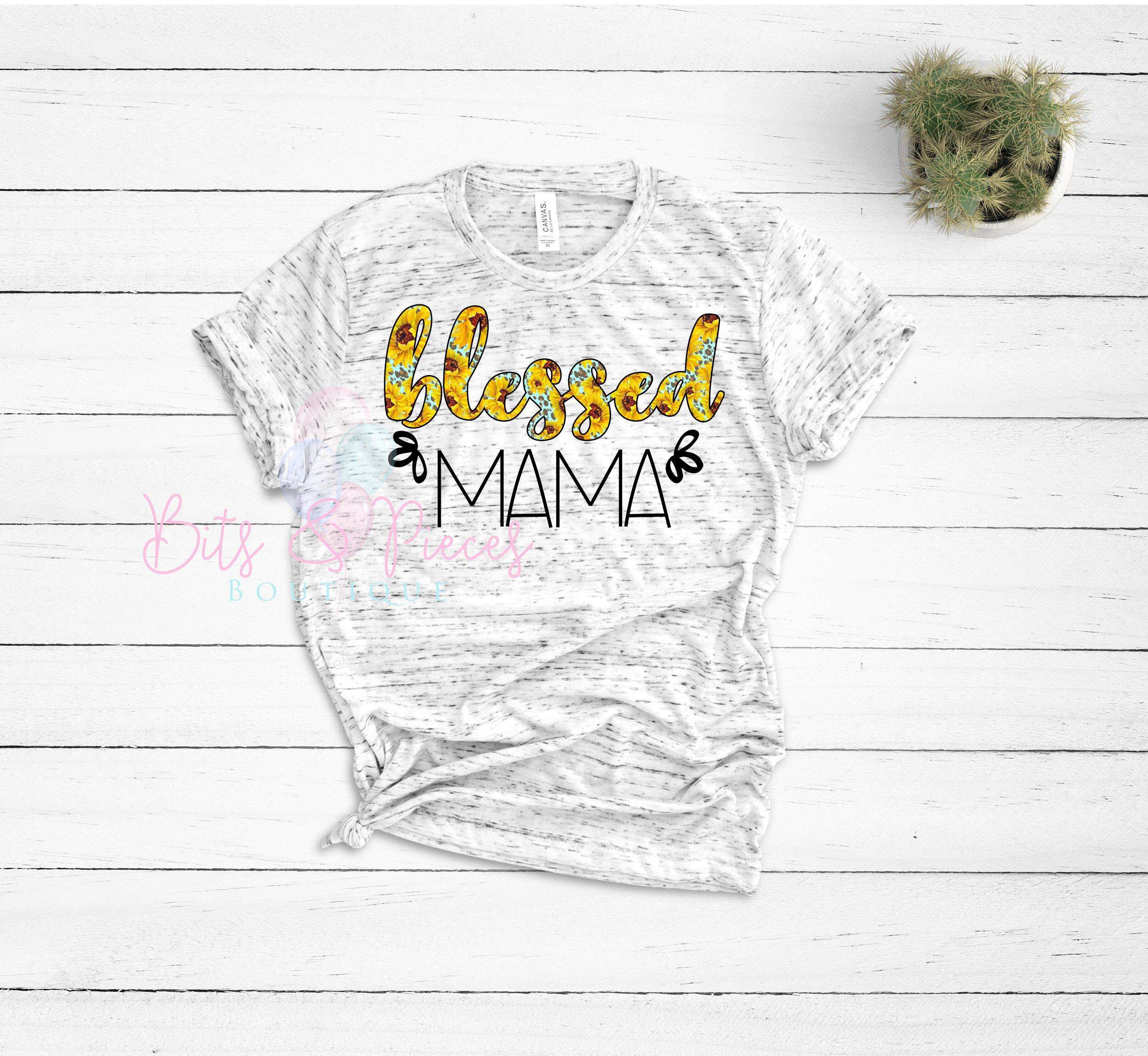 f62ba73cffb2f Blessed Mama T-Shirt | | Mom T | Quote Shirt| Girl Boss | Stay at ...