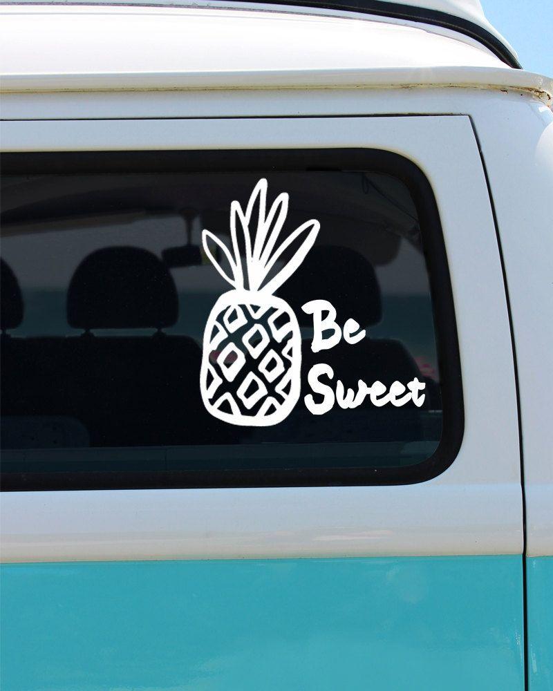 Pineapple be sweet vinyl window decal car sticker car decal by brokegirlgraphics on etsy