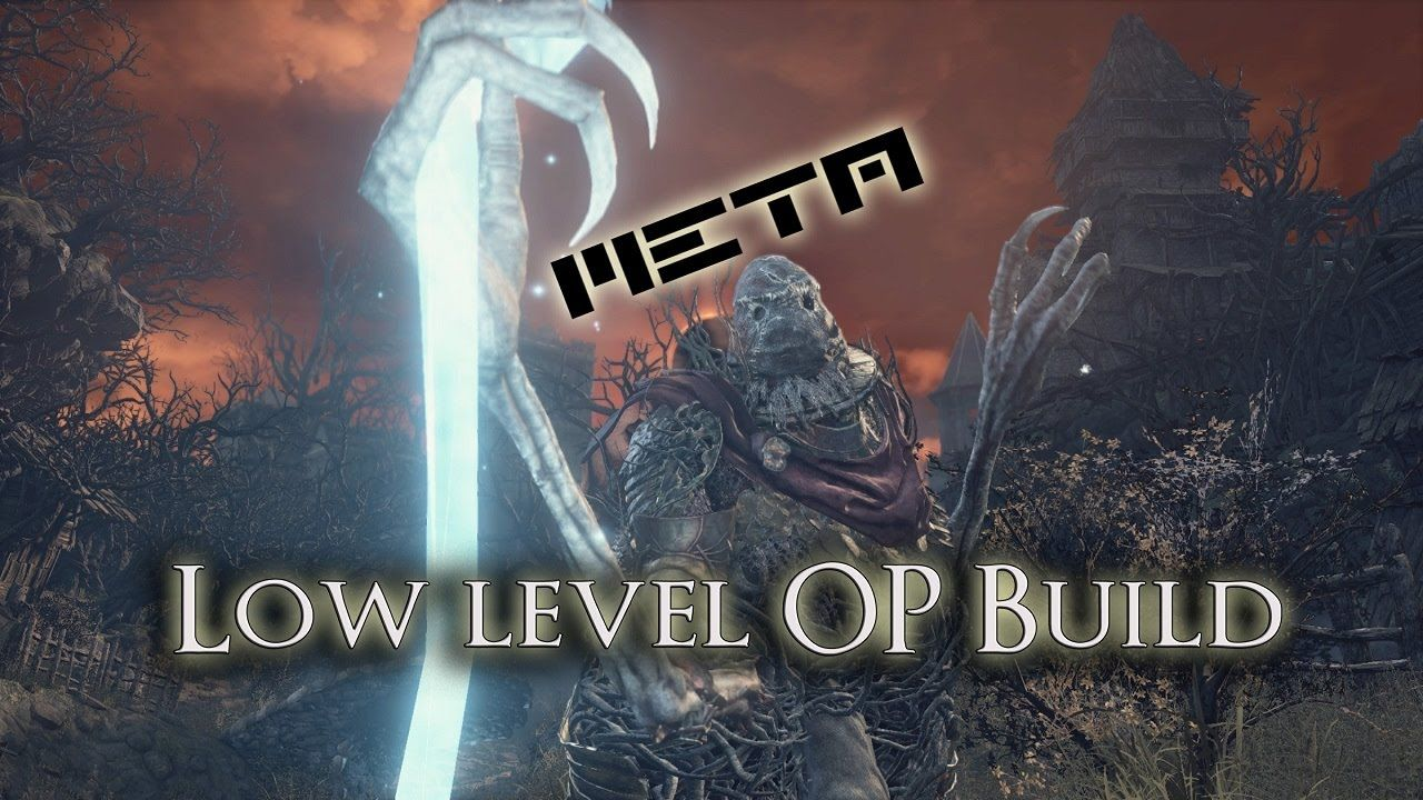 NEW META (Low level OP Build) - Dark Souls 3 | Dark Souls 3 | Dark