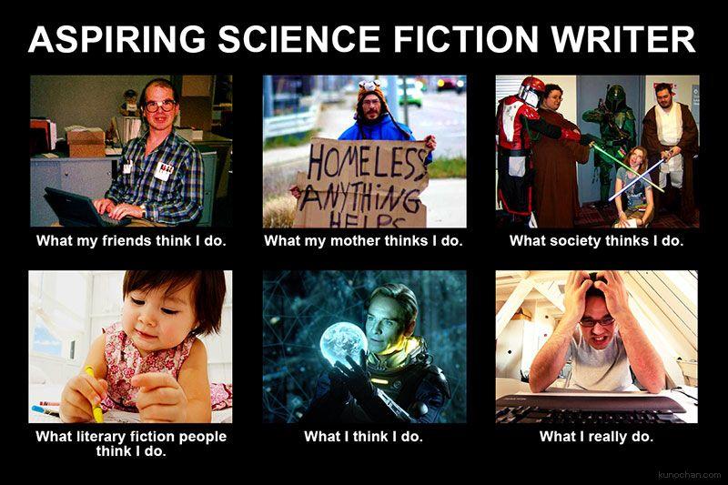Science Fiction Writer Meme Writing Humor Funny Author Writer Memes