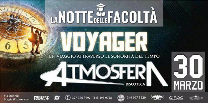 """Giovedì 30.03 ♢ LA NOTTE DELLE FACOLTÀ """"Voyager"""" ♢ Atmosfera Discoteca  Ricomincia il nostro viaggio... e per farlo nel migliore dei modi abbiamo deciso di viaggiare attraverso le sonorità del tempo...  """"VOYAGER.... Un viaggio con le migliori hits dal 1970 ad oggi...""""  ----------------------------------------------------  """"Quando sei felice bevi per festeggiare.  Quando sei triste bevi per dimenticare,  quando non hai nulla per essere triste o essere felice, bevi per fare accadere qualcosa.""""…"""