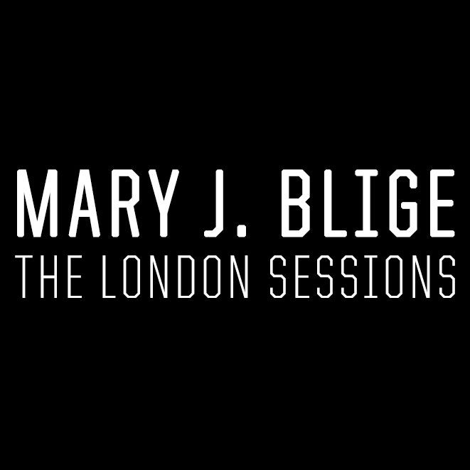 Mary J Blige - The London Sessions