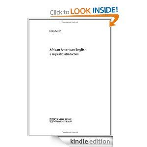 African American English: A Linguistic Introduction by Lisa J. Green. $14.32. Author: Lisa J. Green. 298 pages. Publisher: Cambridge University Press; 1 edition (September 2, 2002)