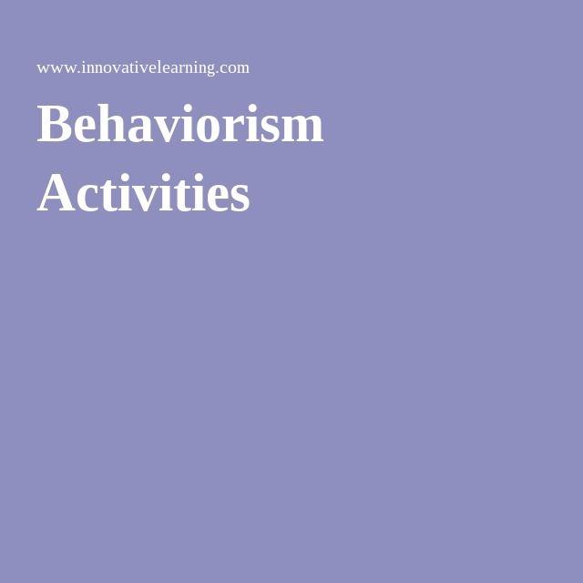 Behaviorism Activities Behaviorist Teaching ideas Educational