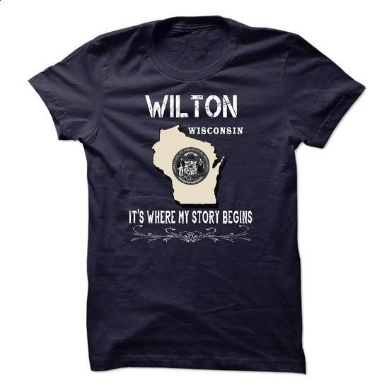 Wilton - Its Where My Story Begins! - #old tshirt #under armour hoodie. CHECK PRICE => https://www.sunfrog.com/LifeStyle/Wilton--Its-Where-My-Story-Begins-30656976-Guys.html?68278