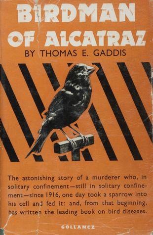 Birdman Of Alcatraz Book Birdman Of Alcatraz By Thomas E Gaddis