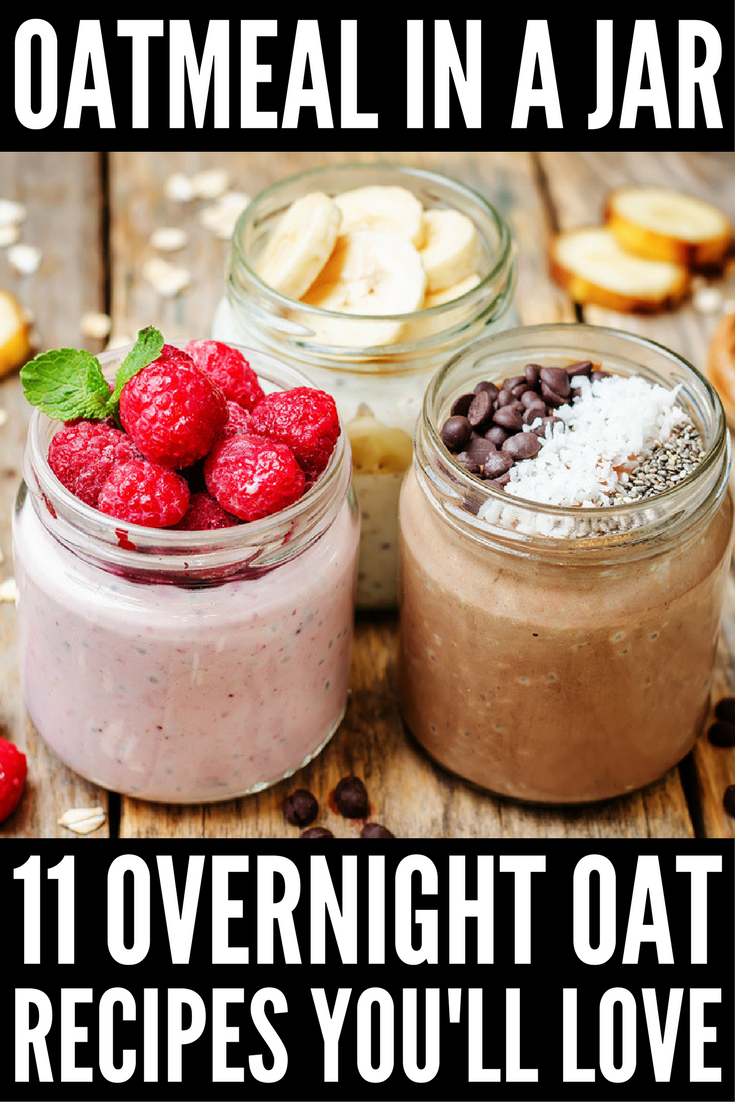 Give your day a kick start with one of these oatmeal in a jar overnight oats