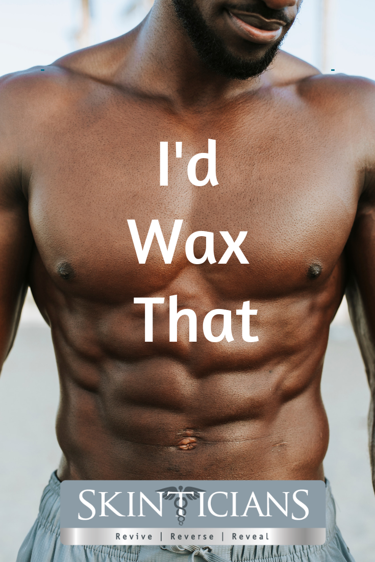 At Skinticians We Offer Men S Waxing Grooming Services Chest