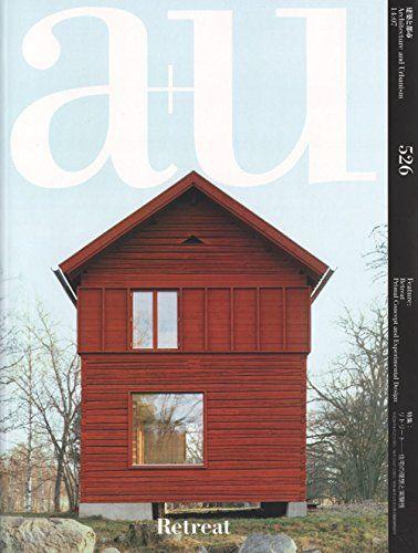 A+u (architecture+urbanism) Jul 2014 Issue Retreat   A+u (architecture U0026  Urbanism) Japan Architecture Magazine 2014 (