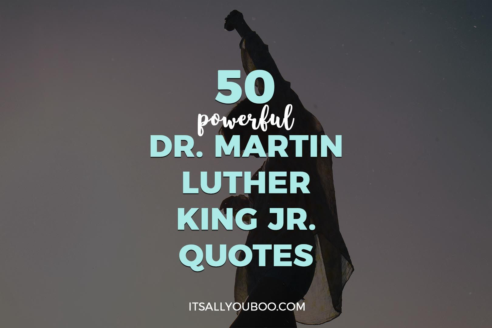 50 Powerful Dr Martin Luther King Jr Quotes