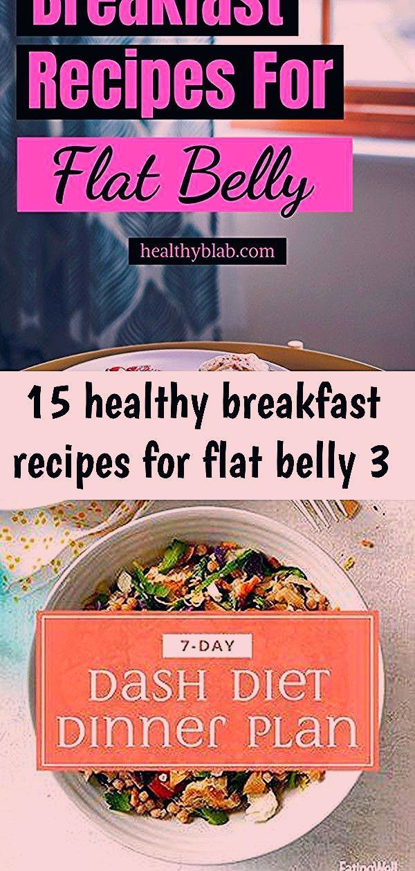 15 Healthy Breakfast Recipes for Flat Belly 7Day DASH Diet Dinner Meal Plan Want a flat tummy Follow along with this 7day flatbelly meal plan to lose inches in your midse...