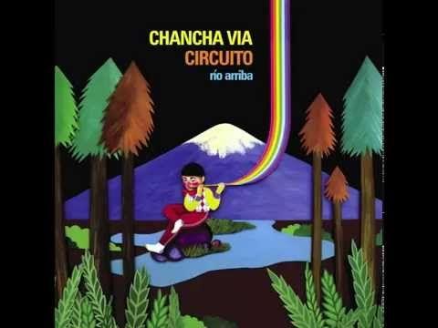 Chancha Via Circuito - Cumbion de las aves - YouTube