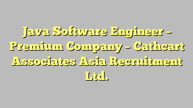 Java Software Engineer  Premium Company  Cathcart Associates