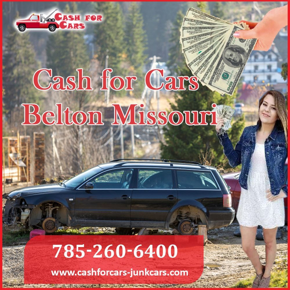 Sell your junk car in Belton Missouri and get instant cash