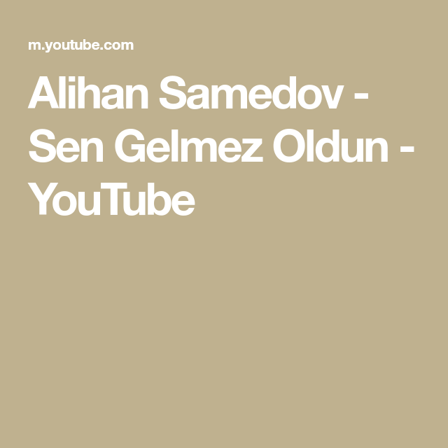 Alihan Samedov Sen Gelmez Oldun Youtube Youtube Senate Copyright Act