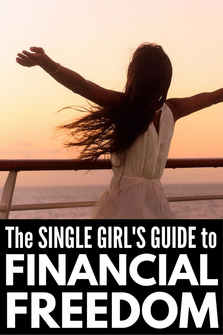 The Single Girl S Guide To Financial Freedom Best Money Saving Tips Financial Freedom Financial
