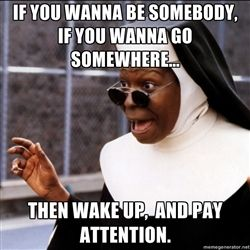 Sister Act 2 Meme Generator Sister Act Acting Quotes