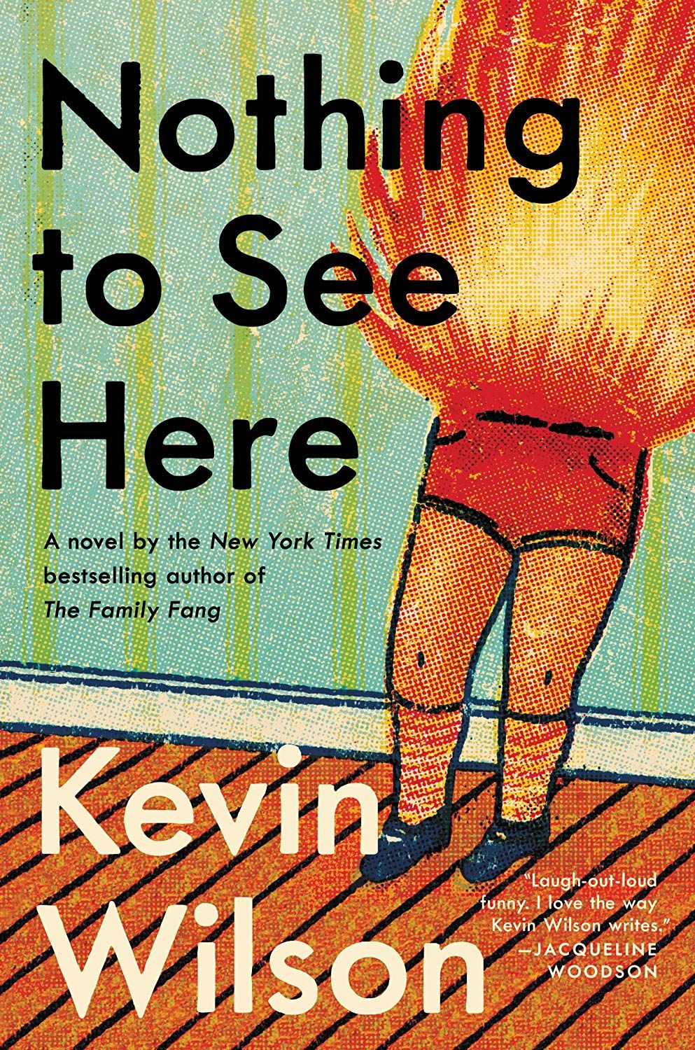 Nothing to See Here Kindle edition by Kevin Wilson