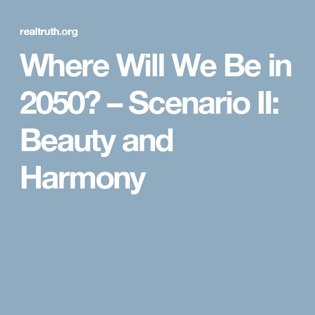 Where Will We Be in 2050? – Scenario II: Beauty and Harmony