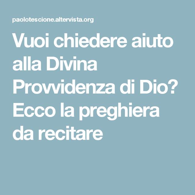 Vuoi chiedere aiuto alla Divina Provvidenza di Dio? Ecco la preghiera da recitare
