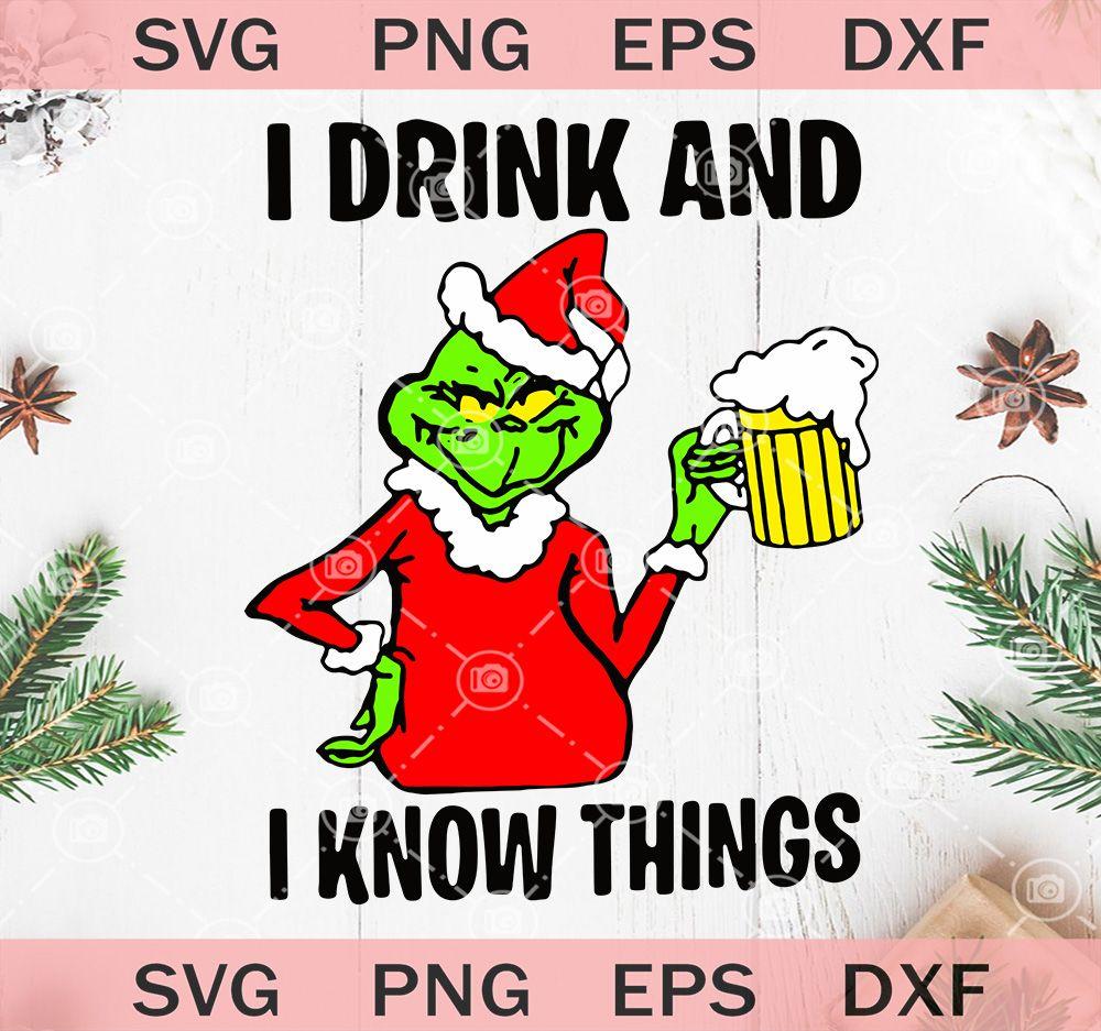 I Drink And I Know Things Svg Grinch Drink Beer Svg Christmas Beer Svg Svg Trendy Studio Christmas Beer Grinch Drink Drinking Beer