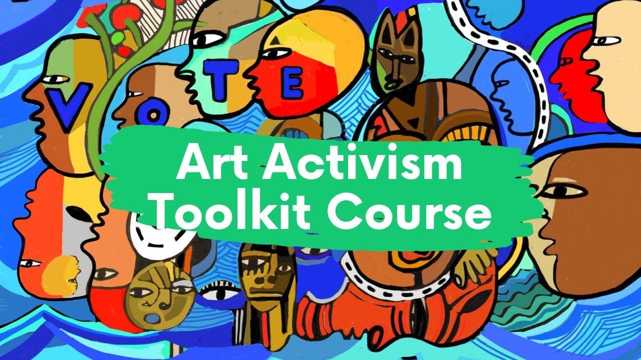 Art Activist Toolkit Course Introduction Activist Art Teaching Art Community Art