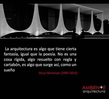 Oscar Niemeyer Frases De Arquitectura Arquitectura Y