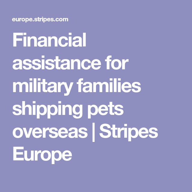 Financial assistance for military families shipping pets