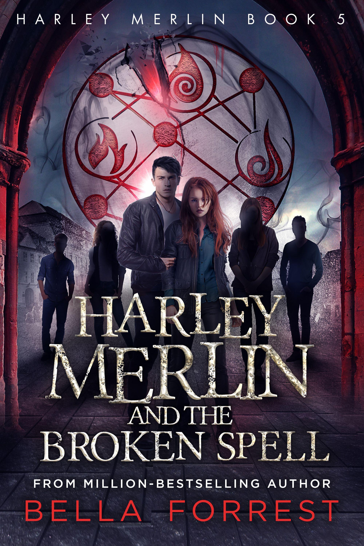 Harley Merlin 5 Harley Merlin And The Broken Spell Ebook