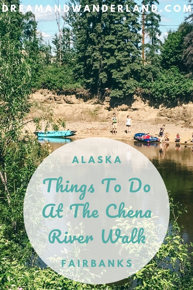 Relax at Chena River Walk in Fairbanks, Alaska - Dream and Wanderland #travelnorthamerica