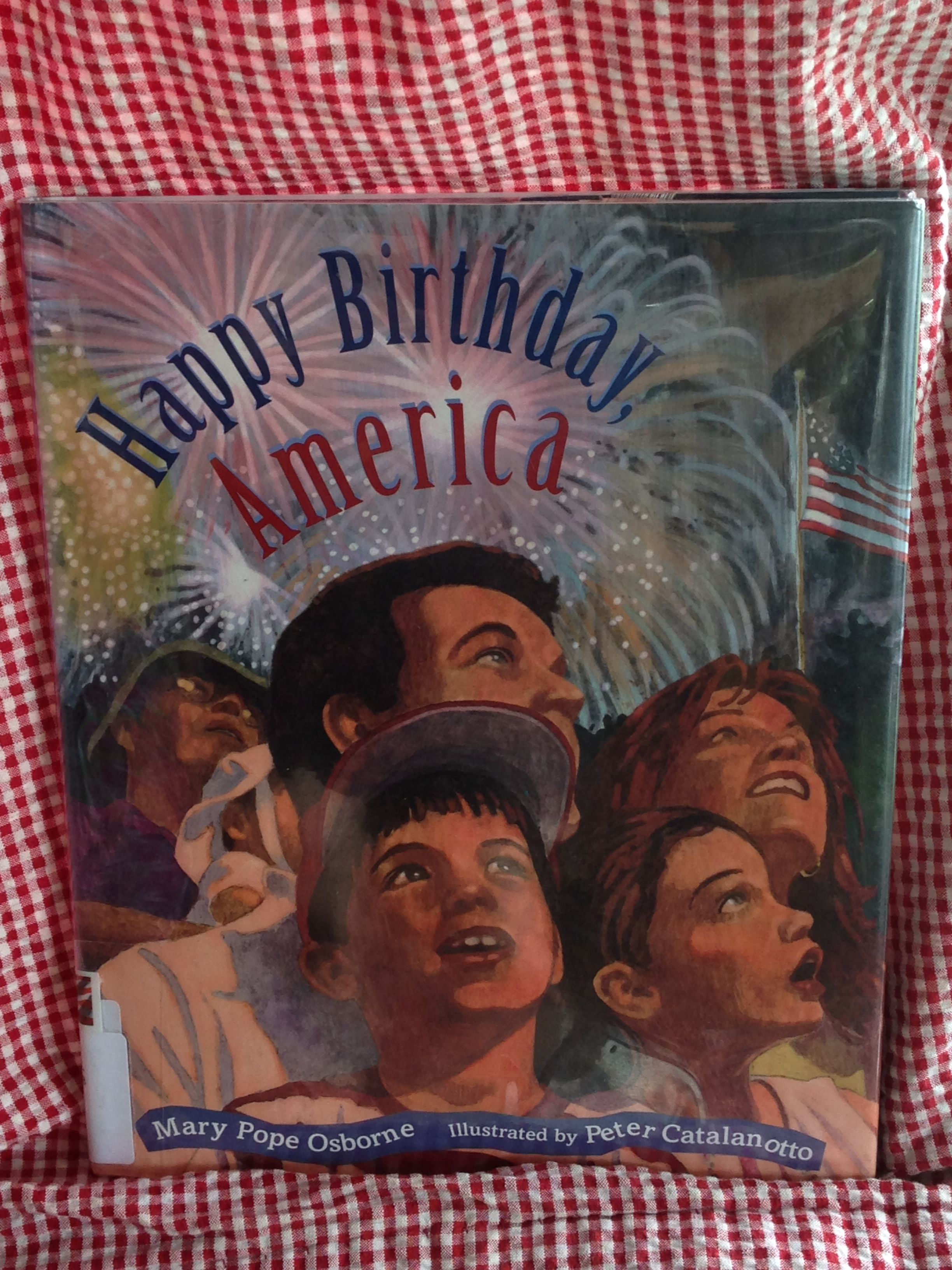 Happy Birthday America by Mary Pope Osborne most famous for her