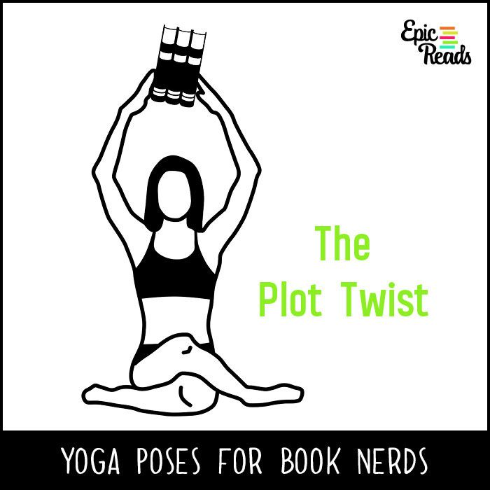 Epic Reads' Yoga Poses for Book Nerds - The Plot Twist