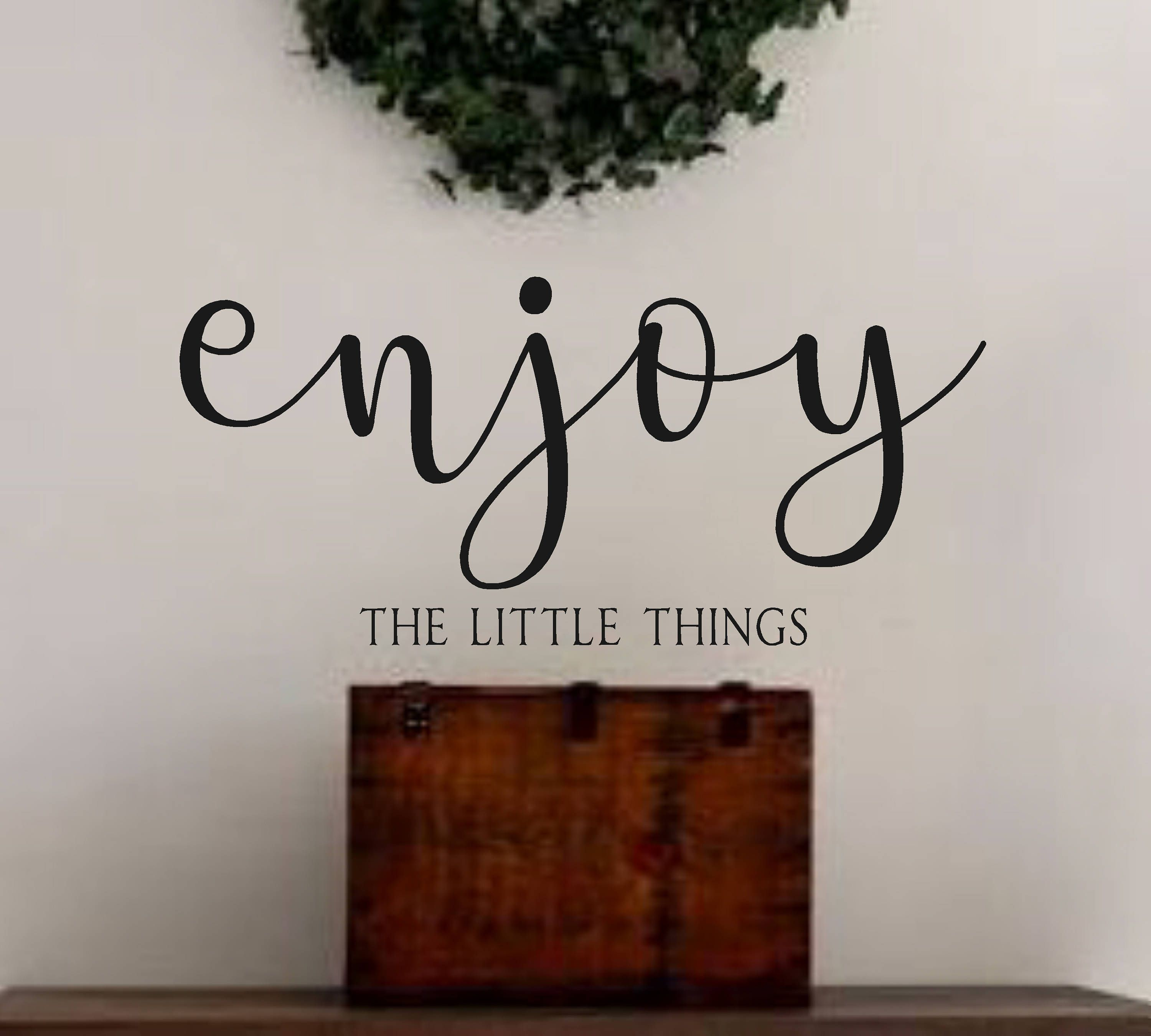 Enjoy the little things Vinyl Wall Home Decor Decal