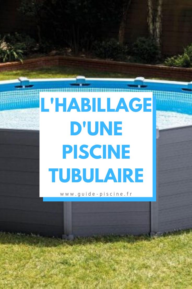 Habillage D Une Piscine Tubulaire Guide Piscine Fr En 2020 Piscine Tubulaire Habillage Piscine Hors Sol Amenagement Piscine Hors Sol