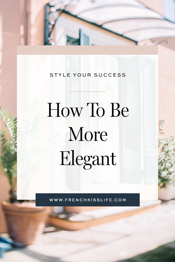 Learn the true definition of what it means to be elegant and how you can be more elegant today. #elegance #stylishwomen #howtobemoreelegant
